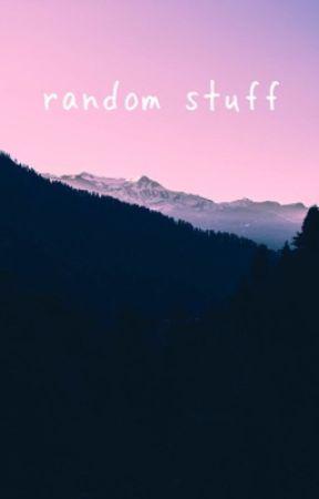 random stuff  by maddie-carr