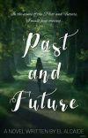Past & Future ✔ cover
