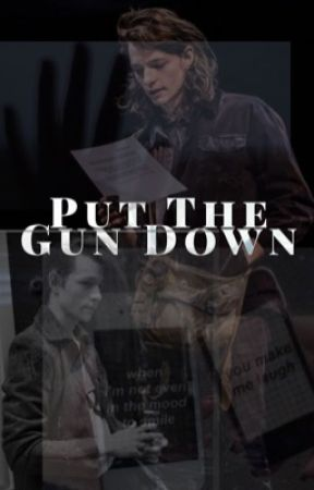 Put The Gun Down (Completed) by kenwantstobtle