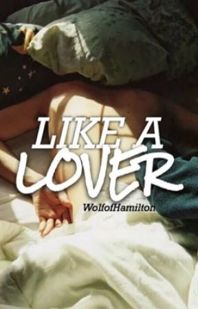 Like A Lover //Lams by WolfofHamilton