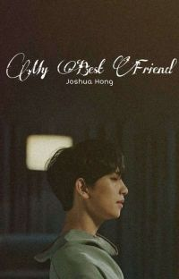 My Best Friend || Joshua FF [COMPLETED] cover