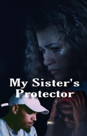 My Sister's Protector by hoetraps