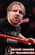 second chances | dean ambrose  by tbhambrosex