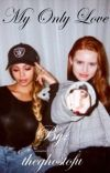 My Only Love (Choni AU) cover
