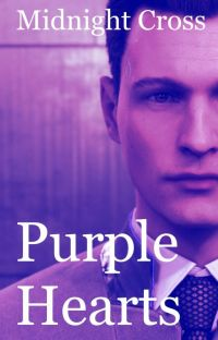 [COMPLETE] Purple Hearts (Connor x Reader) Detroit: Become Human #Wattys2019 cover