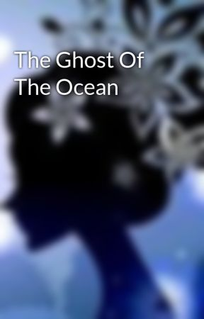 The Ghost Of The Ocean by ELAFletcher