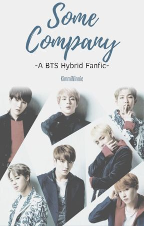 ᔕOᗰE ᑕOᗰᑭᗩᑎY || BTS Hybrid FanFic by KimmiNinnie