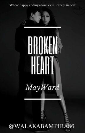 Broken Heart (MayWard) - COMPLETED by walakabampira