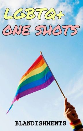 Gay (LGBTQ+) One Shots by Blandishments