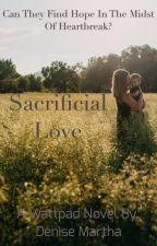 Sacrificial Love by Denise_Martha