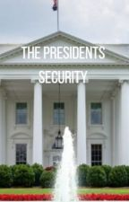 The Presidents Security by SOMETHINGSOMETHIN999