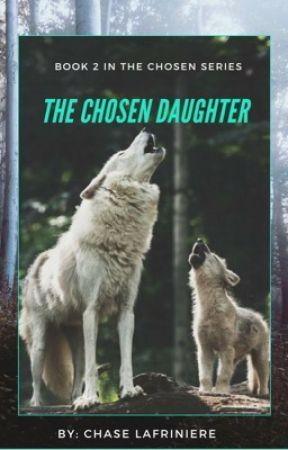 The Chosen Daughter  by Erebus692