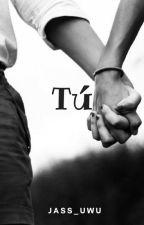 Tú by Jass_uwu