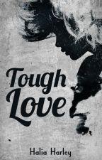Tough Love by freakylass
