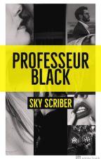 Professeur Black by 30sec2Fictions