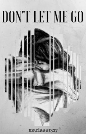 "Don't Let Me Go // Daniel Seavey  (SEGUNDA PARTE DE ""Take Me Away"") by mariaaa1327"