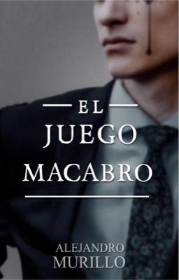 El Juego Macabro 2 Completa Alejandro Murillo Wattpad