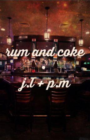 rum and coke • j.l + p.m by sockittoem