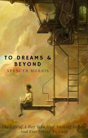 To Dreams & Beyond by DinFyre