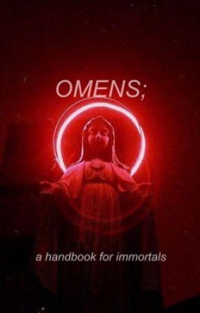 omens; a handbook for immortals by hamletmustdie