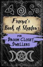 The Book of Shadows of a Broom Closet Dweller by _UNCHAINED_