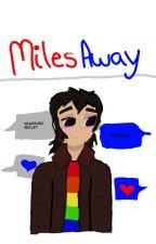 Miles Away   Klance AU by xKyliahx