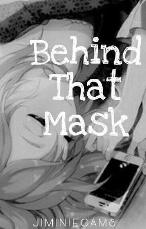 Behind That Mask by JiminieCams