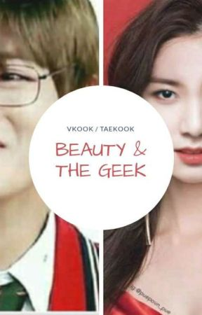 beauty and the geek (vkook/ taekook) GS✔ by jeannisa_kim