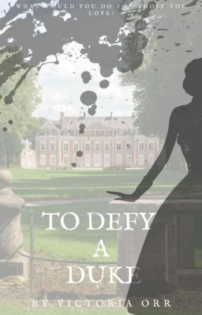 To Defy A Duke by vickitickitoria