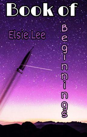 Book of Beginnings by elsie-the-dweeb