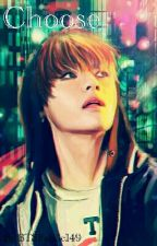 Choose (Taehyung FF)✔ by BTSFanfic149