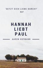 Hannah liebt Paul by Ordnungdurchchaos