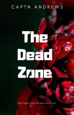 THE DEAD ZONE | by CaptNAndrews
