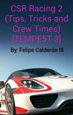 CSR Racing 2 (Tips, Tricks and Crew Times) [TEMPE5T 3] by _TheFC3_