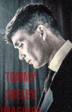 envy | tommy shelby imagines by mycoldundyingsoldier