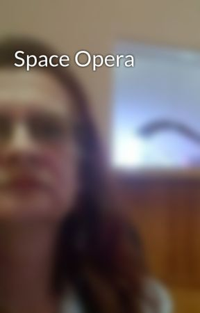 Space Opera by SharonParkinson