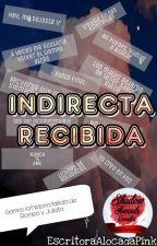 Indirecta Recibida by EscritoraAlocadaPink
