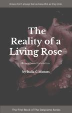 The Reality of a Living Rose by iitaliaaaa