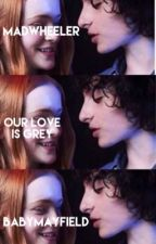 our love is grey // madwheeler by babymayfield
