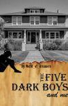 The five dark boys and me [ Terminée   Supprimée ] cover