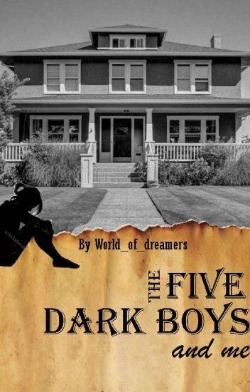 The five dark boys and me [ Terminée | Supprimée ]