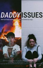 Daddy Issues  by cneyislandqueen