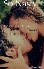 Lustful Kravings|| Luke Hemmings (DARK) by angela7821