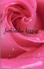 forbidden kisses by leylawalters
