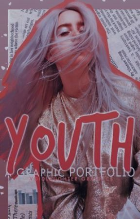 ❞YOUTH❞ A Graphic Portoflio by voidlaughter