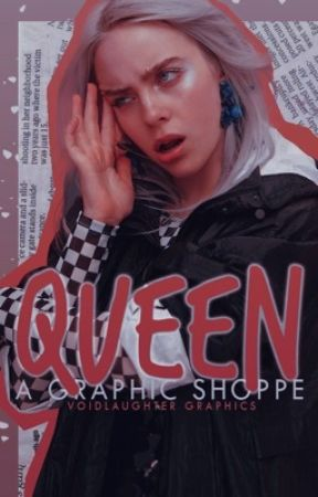 ❞QUEEN❞ A Graphic Shoppe ||BATCH FOUR OPEN NOW by voidlaughter
