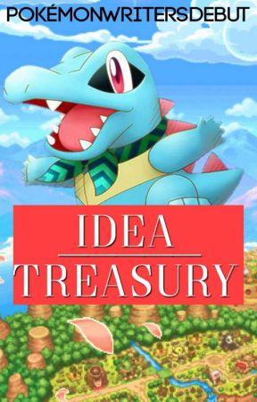 Idea Treasury [PokemonWritersDebut] (reworking) by PokemonWritersDebut