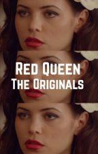 Red Queen ▻ The Originals [1] by arios2004