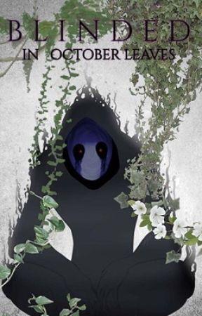 Blinded in October Leaves (Eyeless Jack x Reader) by voidpineapples