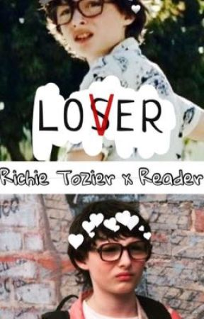 Lover •Richie Tozier x Reader by Lonely_Turtle87